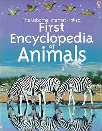 The Usborne Internet-Linked First Encyclopedia of Animals (First Encyclopedias) by Paul Dowswell (2002-06-02)