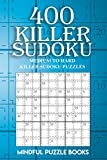 400 Killer Sudoku: Medium to Hard Killer Sudoku Puzzles (Sudoku Killer) (Volume 15)