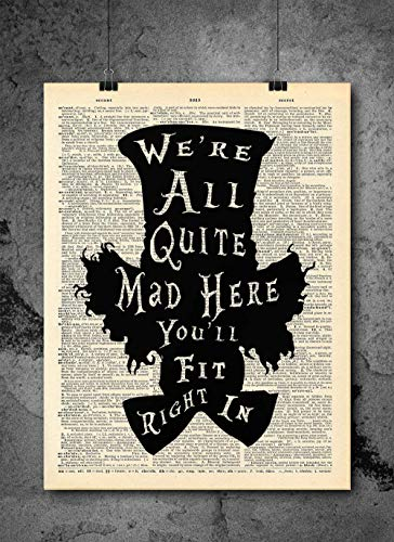 Mad Hatter Alice In Wonderland - Quote Wall Art - Vintage Art - Authentic Upcycled Dictionary Art Print - Home or Office Decor - Inspirational And Motivational Quote Art Print Only D400