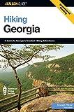 Hiking Georgia, 3rd: A Guide to Georgia s Greatest Hiking Adventures (State Hiking Guides Series)