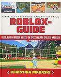 Der ultimative inoffizielle Roblox-Guide: Alles, was du wissen musst, um spektakuläre Spiele zu...