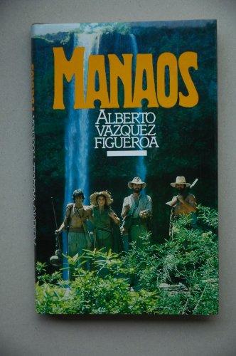 Manaos / Alberto Vázquez-Figueroa