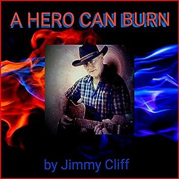 A Hero Can Burn