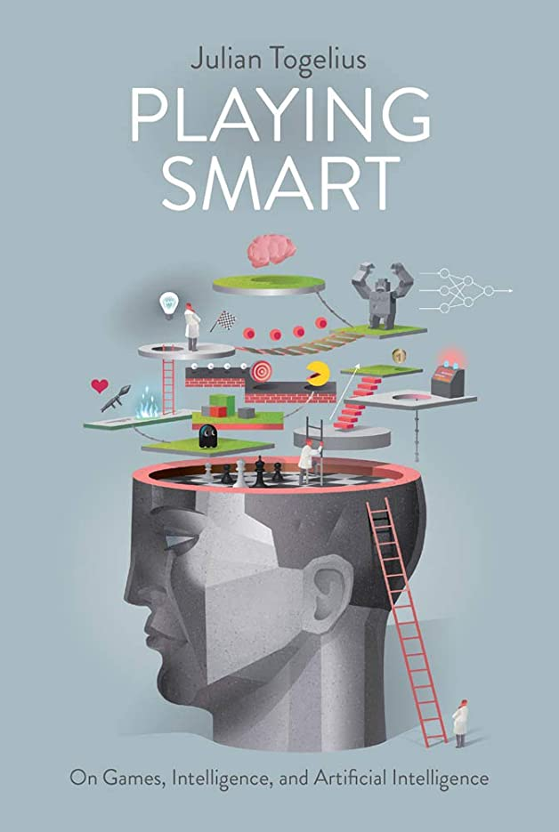 マンハッタン厄介な技術Playing Smart: On Games, Intelligence, and Artificial Intelligence (Playful Thinking) (English Edition)