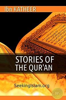 Stories Of The Quran by [Ibn Katheer, Abdurraheem Gonzalez]