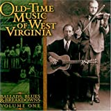 Old Time Music of West Virginia: Ballads, Blues & Breakdowns, Vol. 1 by Old-Time Music of West Virg (2000-02-10)