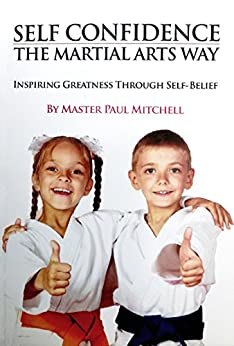 Self Confidence the Martial Arts Way by [Master Paul Mitchell, John Draper]