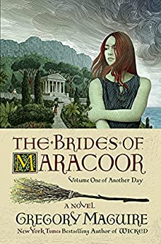 The Brides of Maracoor: A Novel (Another Day Book 1) by [Gregory Maguire]