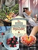 Mes petites productions maison - Guide d'autosuffisance alimentaire
