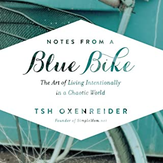 Notes from a Blue Bike     The Art of Living Intentionally in a Chaotic World               By:                                                                                                                                 Tsh Oxenreider                               Narrated by:                                                                                                                                 Tsh Oxenreider                      Length: 5 hrs and 39 mins     5 ratings     Overall 3.8