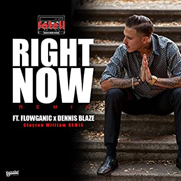 Right Now (Clayton William Remix) [feat. Flowganic & Dennis Blaze]