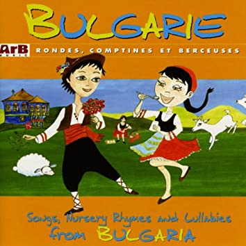 Bulgarie: Rondes, comptines et berceuses
