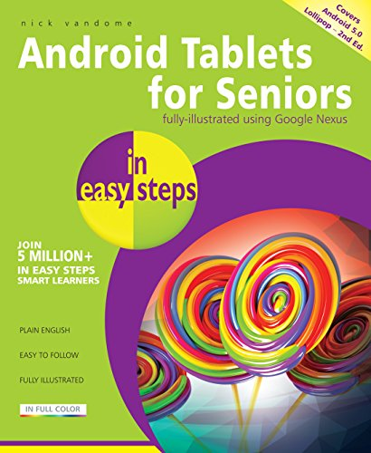 Android Tablets for Seniors in easy steps: Covers Android 5.0 Lollipop - fully illustrated using Google Nexus (English Edition)