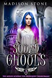 Squad Ghouls (The Merlin Academy for Delinquent Paranormals Book 2)