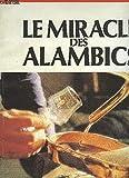 LE MIRACLE DES ALAMBICS - COGNAC ARMAGNAC EAUS DE VIE ET LIQUEURS DU SUD OUEST