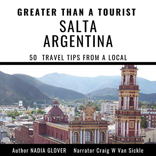 Greater than a Tourist - Salta Argentina cover art