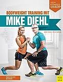 Bodyweight Training mit Mike Diehl (Dein Fitnesscoach)