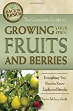 The Complete Guide to Growing Your Own Fruits and Berries: Everything You Need to Know Explained Simply (Back-To-Basics)