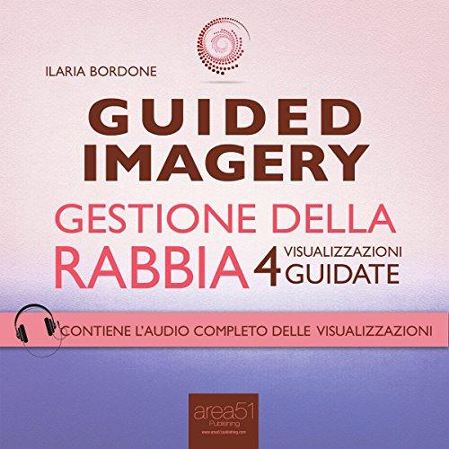 Guided Imagery. Gestione della rabbia  Audiolibri
