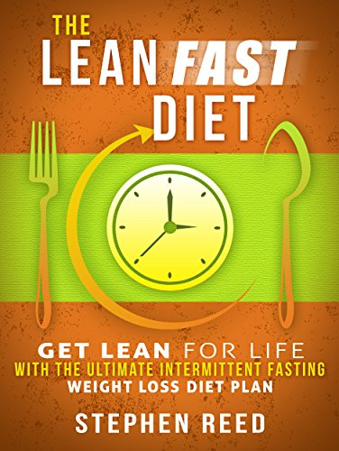 The Lean Fast Diet Get Lean For Life With The Ultimate 16 8 Intermittent Fasting Weight Loss Diet Plan Kindle Edition By Reed Stephen Health Fitness Dieting Kindle Ebooks Amazon Com