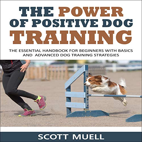 The Power of Positive Dog Training cover art