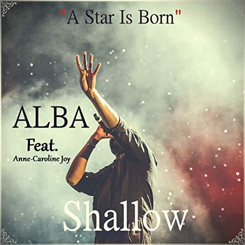 Shallow (A Star Is Born) [feat. Anne-Caroline Joy] [Lady Gaga, Bradley Cooper Cover Mix]