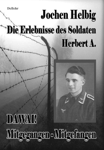 Dawai! Mitgegangen - Mitgefangen: Die Erlebnisse des Soldaten Herbert A.