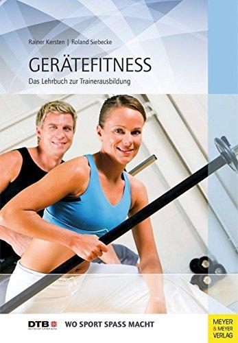 Gerätefitness: Das Lehrbuch zur Trainerausbildung (Wo Sport Spass macht)