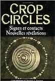 Crop circles - Signes et Contacts de Colin Andrews,J. Spignesi,Laurence Le Charpentier (Traduction) ( 18 septembre 2006 ) - 18/09/2006
