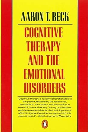 Cognitive Therapy and the Emotional Disorders (Penguin Psychology) by Aaron T. Beck(1991-12-01)