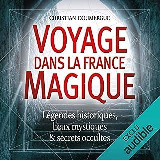 Voyage dans la France magique                   De :                                                                                                                                 Christian Doumergue                               Lu par :                                                                                                                                 Olivier Chauvel                      Durée : 12 h et 27 min     3 notations     Global 2,7