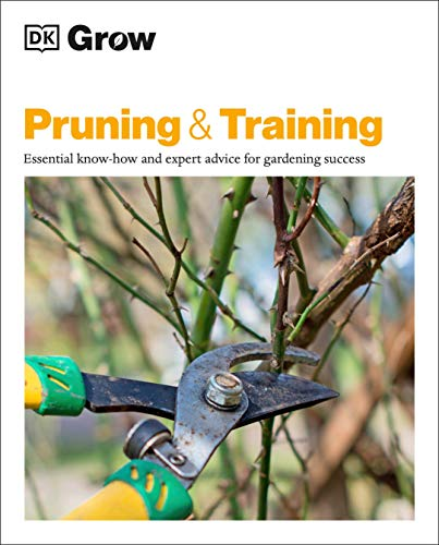 Grow Pruning and Training: Essential Know-How and Expert Advice for Gardening Success