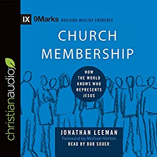 Church Membership: How the World Knows Who Represents Jesus audiobook cover art
