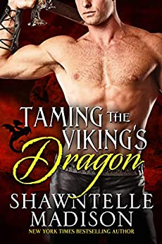 Taming the Viking's Dragon by [Shawntelle Madison]