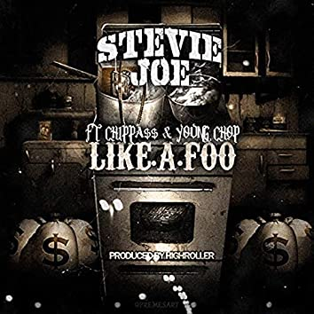 Like a Foo (feat. Chippass & Young Chop)