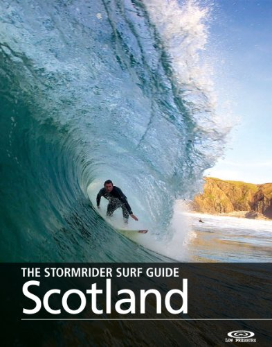 The Stormrider Surf Guide - Scotland: Surfing In Caithness, Sutherland, Other Hebrides, Moray Firth, Tiree, Islay, Mull of Kintyre, and the East Coast (Stormrider Surfing Guides) (English Edition)
