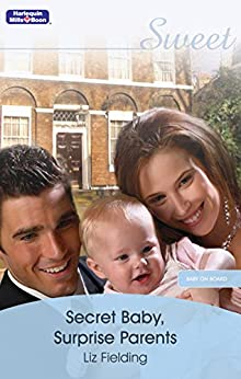 Secret Baby, Surprise Parents (Baby on Board Book 17) by [LIZ FIELDING]