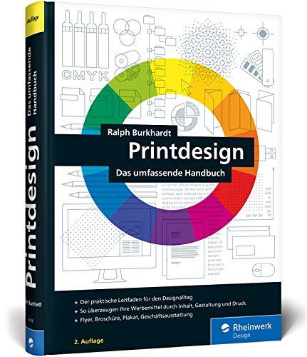 Printdesign: Flyer, Broschüre, Plakat, Geschäftsausstattung – Der Praxisratgeber in der 2. Auflage