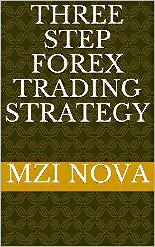 Three step forex trading strategy (English Edition)