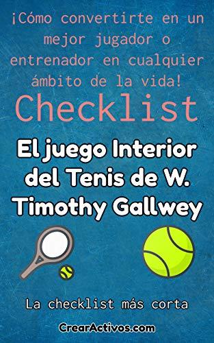 Checklist del libro: El juego Interior del Tenis: Cómo convertirte en un mejor jugador o entrenador en cualquier ámbito de la vida
