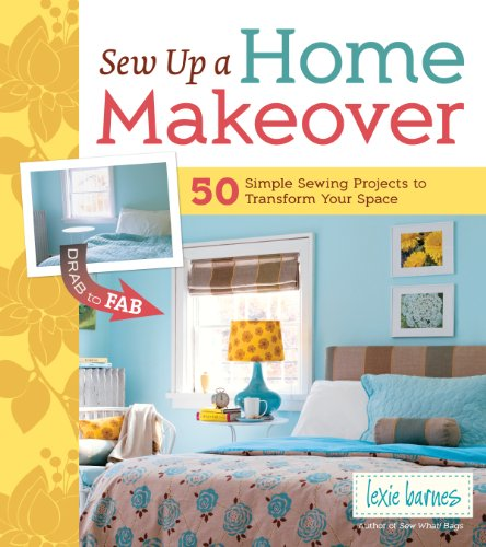 Sew Up a Home Makeover: 50 Simple Sewing Projects to Transform Your Space (English Edition)