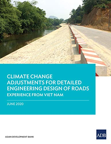 Climate Change Adjustments for Detailed Engineering Design of Roads: Experience from Viet Nam