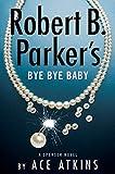 Robert B. Parker's Bye Bye Baby (Spenser Book 50)