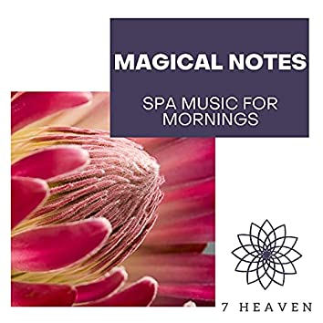 Magical Notes - Spa Music For Mornings