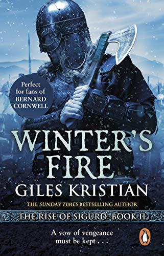 Winter's Fire: An atmospheric and adrenalin-fuelled Viking saga from bestselling author Giles Kristian (Sigurd Book 2) (English Edition)