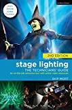 Stage Lighting: The Technicians' Guide: An On-the-job Reference Tool with Online Video Resources - 2nd Edition