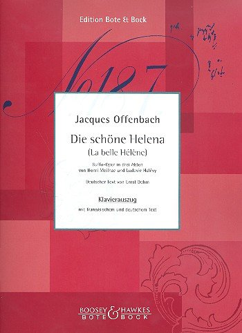 BOTE AND BOCK OFFENBACH - LA BELLE HÉLÈNE - CHANT / PIANO Partition classique Vocale - chorale Voix solo, piano