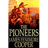The Pioneers: Leatherstocking Tales #4 (English Edition)