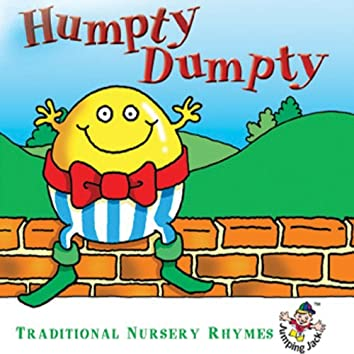 Humpty Dumpty… Traditional Nursery Rhymes