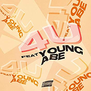 4 U (feat. Young Abe)